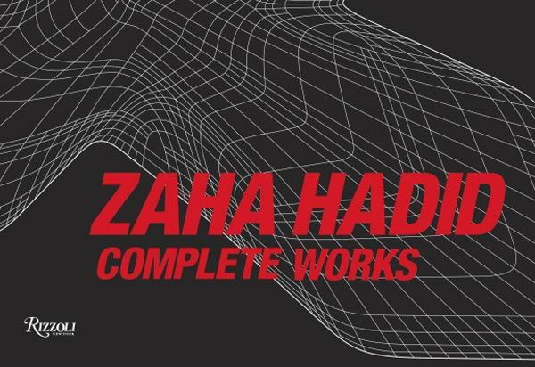 Zaha Hadid : Complete Works Book