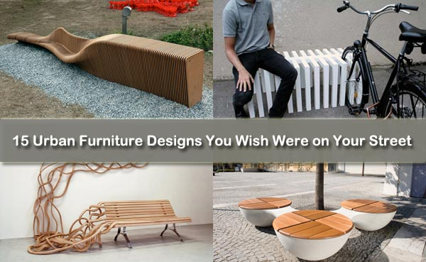 15 Urban Furniture Designs You Wish Were On Your Street Freshome Com