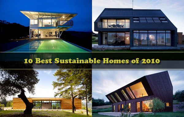 green homes 2011 Think Green: 10 Best Sustainable Homes of 2010