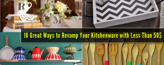 10 Great Ways to Revamp Your Kitchenware with Less Than 50$