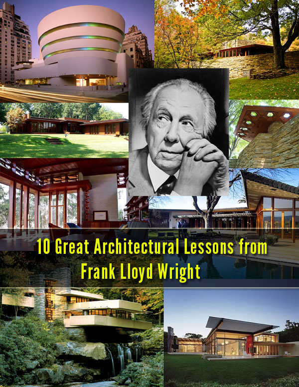 10 Great Architectural Lessons From Frank Lloyd Wright Freshome Com