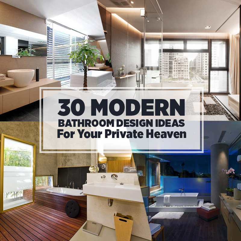 Design Ideas For Kitchen Bathroom Living Room: 30 Modern Bathroom Design Ideas For Your Private Heaven