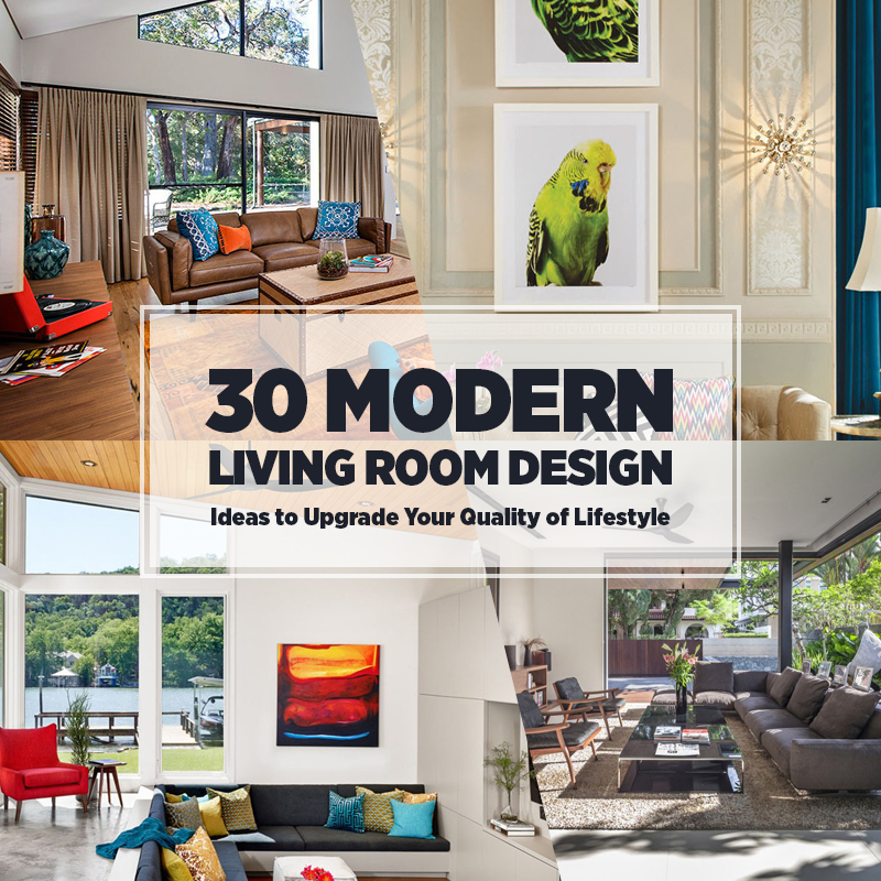 Modern Style Living Room: 30 Modern Living Room Design Ideas To Upgrade Your Quality