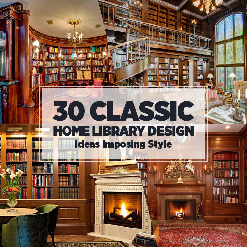 Home Design Ideashome Design Ideas: 30 Classic Home Library Design Ideas Imposing Style